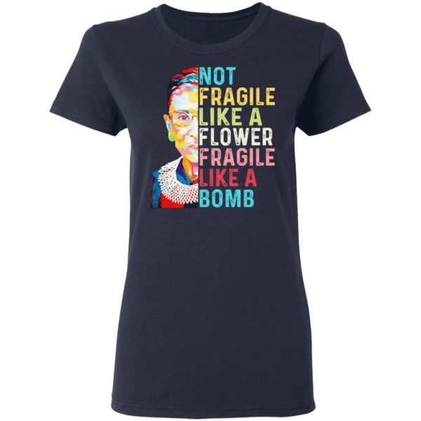 Ruth Bader Ginsburg Not Fragile Like A Flower Fragile Like A Bomb T-Shirts