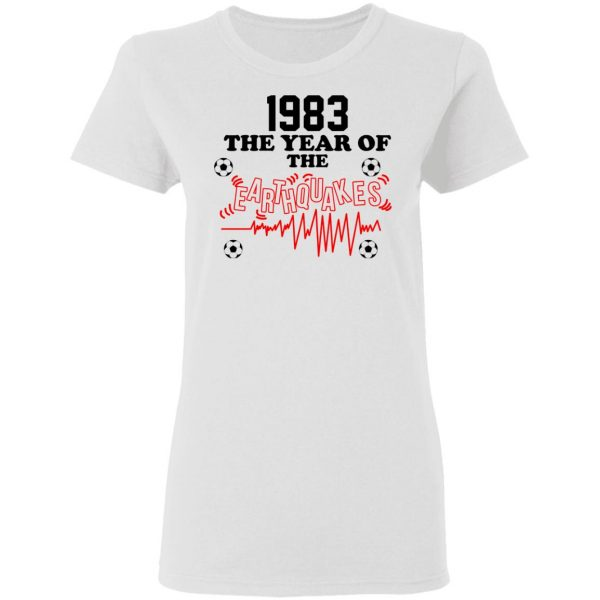 1983 The Year Of The Earthquakes San Jose Earthquakes T-Shirts