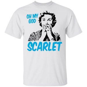 Oh My God Scarlet T-Shirts