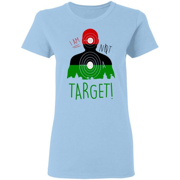 I Am NOT A Target T-Shirts