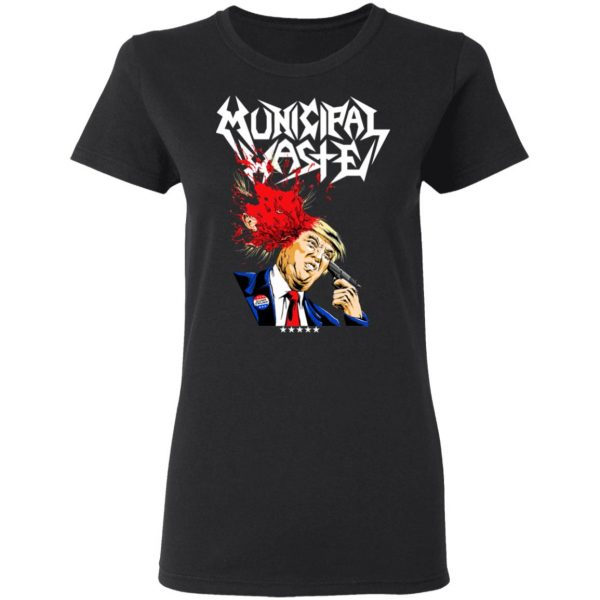 Municipal Waste Donald Trump The Only Walls We Build Are Walls Of Death T-Shirts