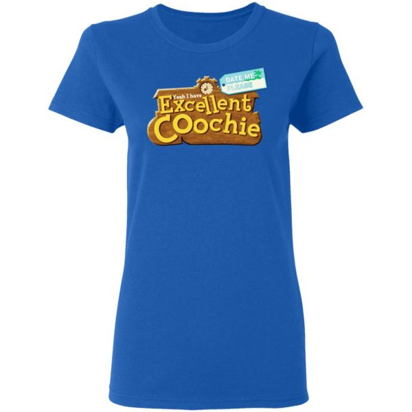 Yeah I Have Excellent Coochie T-Shirts