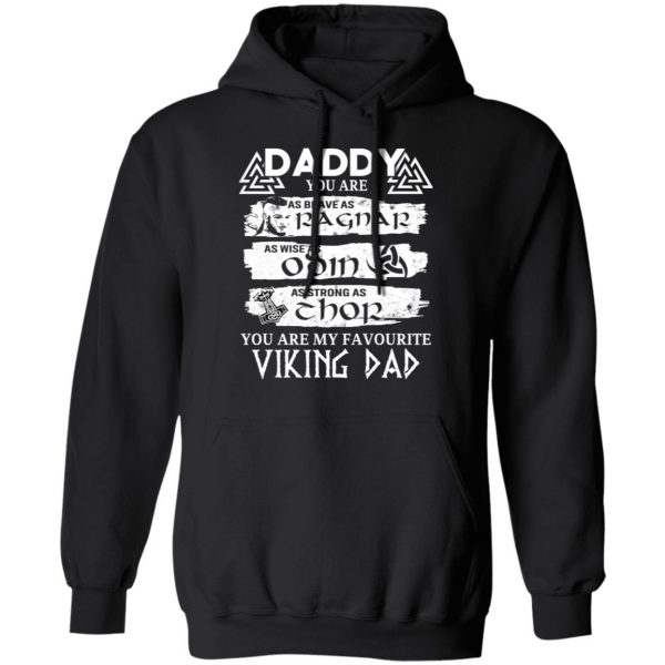 Daddy You Are As Brave As Ragnar As Wise As Odin As Strong As Thor Viking Dad T-Shirts