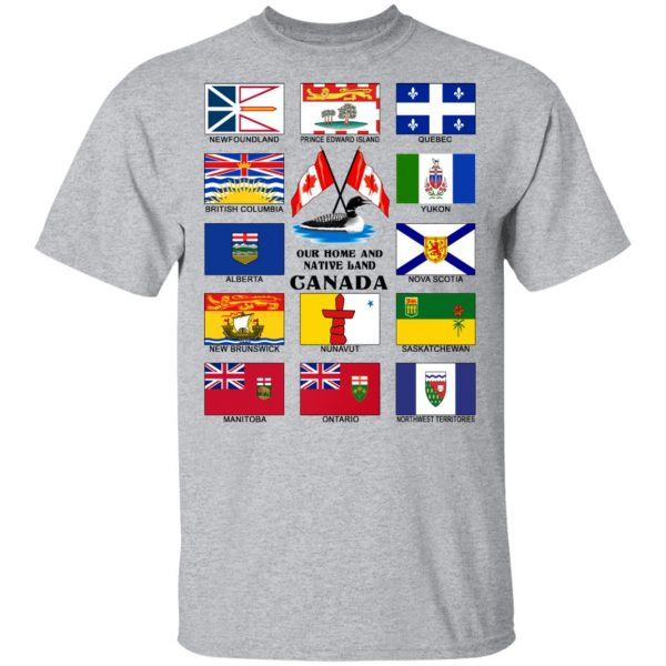 Our Home And Native Land Canada T-Shirts