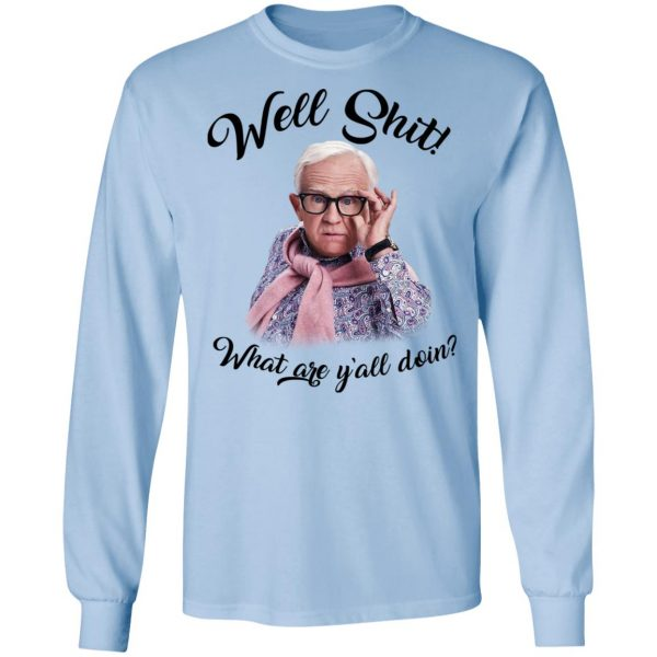 Leslie Jordan Well Shit What Are Y'all Doing T-Shirts