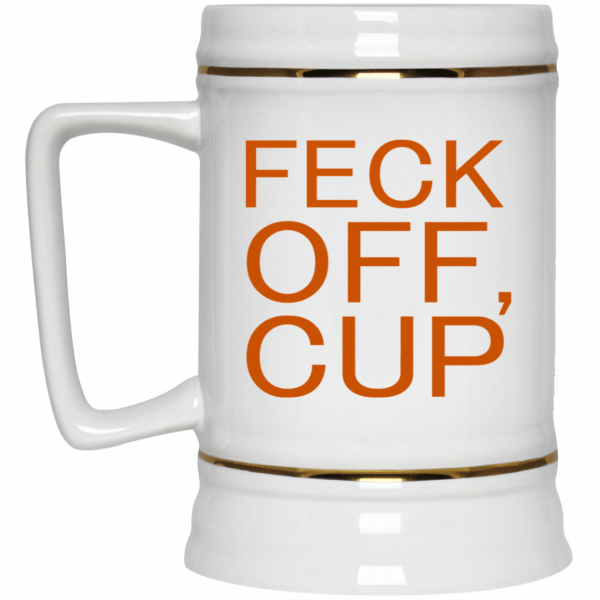 Feck Off Cup White Mug