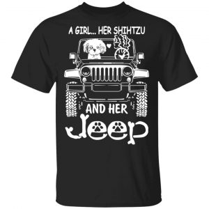 A Girl Her Shih Tzu And Her Jeep T-Shirts