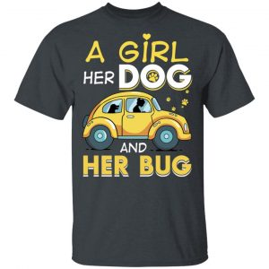 A Girl Her Dog And Her Bug T-Shirts