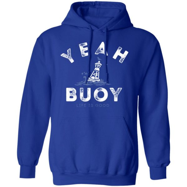 Yeah Buoy Life is Good T-Shirts