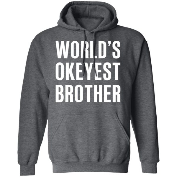 World's Okayest Brother Gift For Brother T-Shirts
