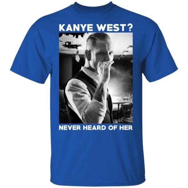 A Day to Remember Kanye West Never Heard Of Her – A Day to Remember T-Shirts