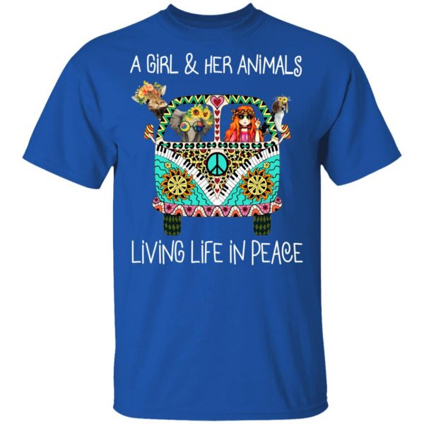 A Girl And Her Animals Living Life In Peace T-Shirts