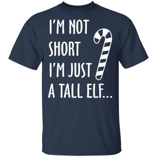 Elf I'm Not Shot I'm Just A Tall Elf T-Shirts