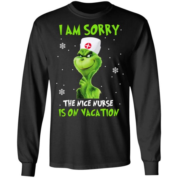 The Grinch I Am Sorry The Nice Nurse Is On Vacation T-Shirts