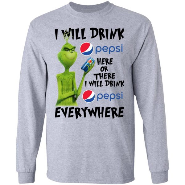 The Grinch I Will Drink Pepsi Here Or There I Will Drink Pepsi Everywhere T-Shirts