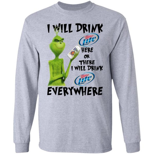 The Grinch I Will Drink Miller Lite Here Or There I Will Drink Miller Lite Everywhere T-Shirts