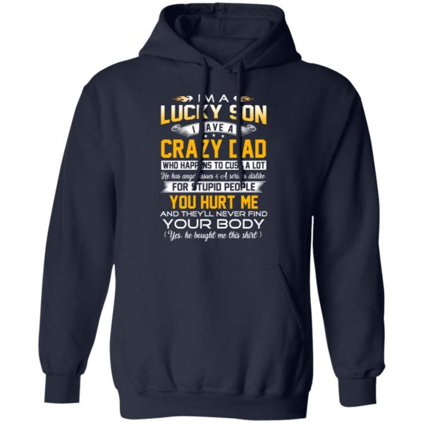 I'm A Lucky Son Have A Crazy Dad T-Shirts