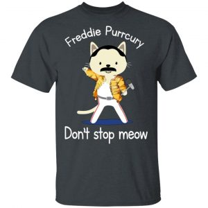 Freddie Purrcury Don't Stop Meow T-Shirts