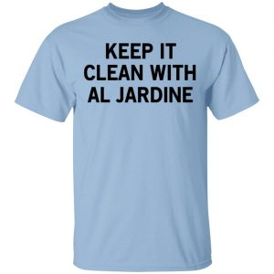 Keep It Clean With Al Jardine T-Shirts