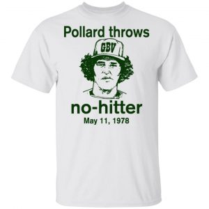 Pollard Throws No-Hitter May 11, 1978 T-Shirts
