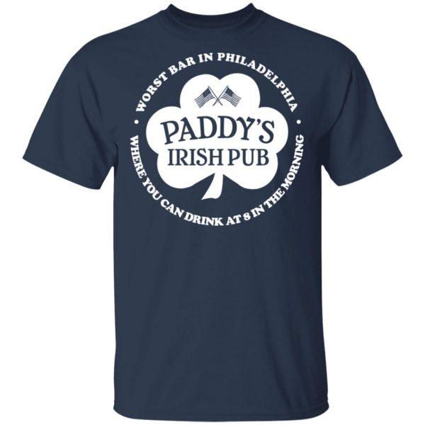 Paddy's Irish Pub Worst Bar In Philadelphia T-Shirts