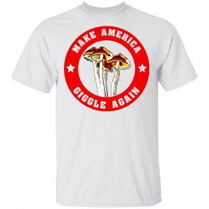 Make America Giggle Agian Mushrooms T-Shirts