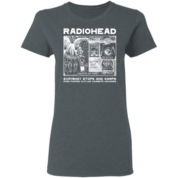 Radiohead Evrybody Stops And Gawps Eyes Popped Outlike Cigarete Machines T-Shirts, Hoodies, Sweatshirt