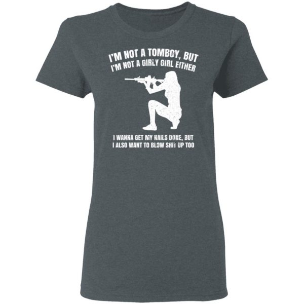I'm Not A Tomboy But I'm Not A Girly Girl Either T-Shirts, Hoodies, Sweatshirt