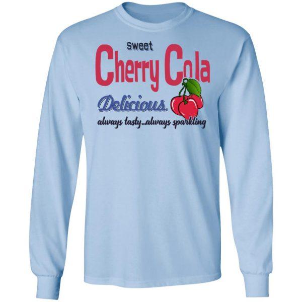 Sweet Cherry Cola Delicious Always Tasty Always Sparking T-Shirts, Hoodies, Sweatshirt