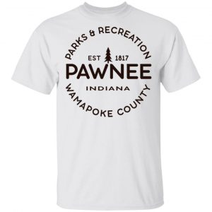 Parks & Recreation Pawnee Indiana 1817 Wamapoke Country T-Shirts, Hoodies, Sweatshirt