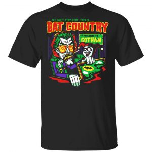 Welcome To Gotham This Is Bat Country Batman T-Shirts, Hoodies, Sweatshirt