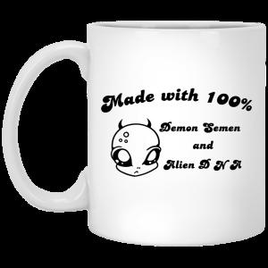 Alien Made With 100% Demon Semen And Alien DNA Mug