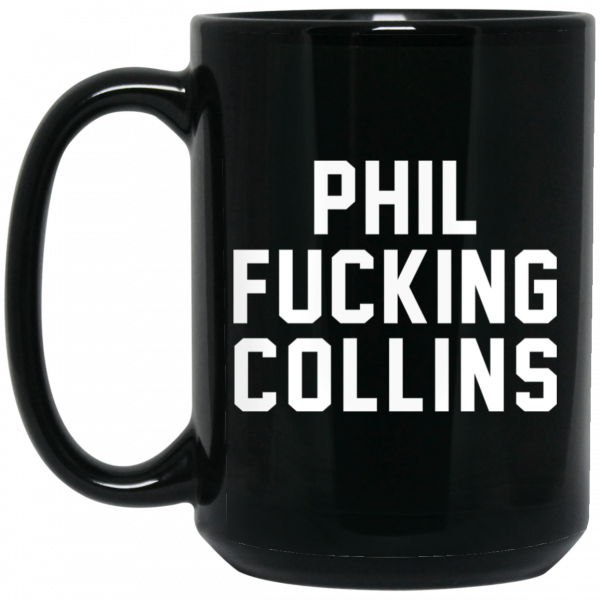 Phil Fucking Collns Mug