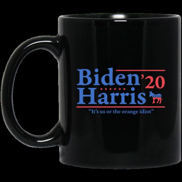 Joe Biden Kamala Harris 2020 It's Us Or The Orange idiot Mug