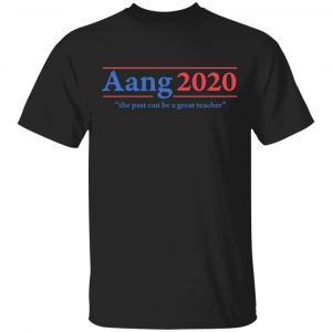 Avatar The Last Airbender Aang 2020 The Past Can Be A Great Teacher T-Shirts, Hoodies, Sweatshirt