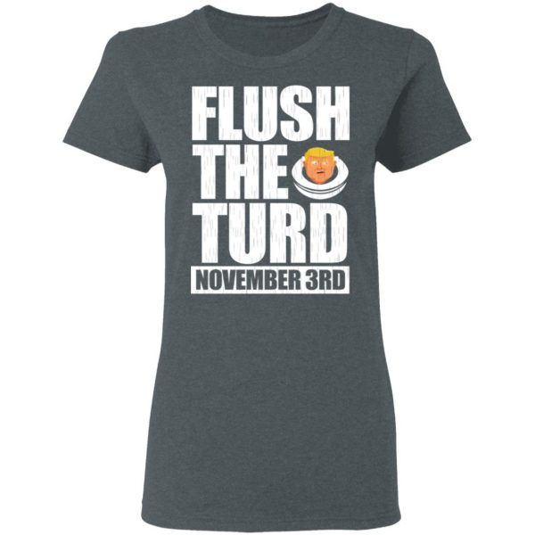 Anti Trump Flush The Turd November 3rd T-Shirts, Hoodies, Sweatshirt