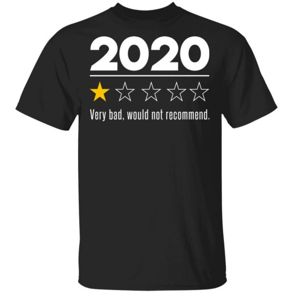2020 This Year Very Bad Would Not Recommend T-Shirts, Hoodies, Sweatshirt Apparel 3