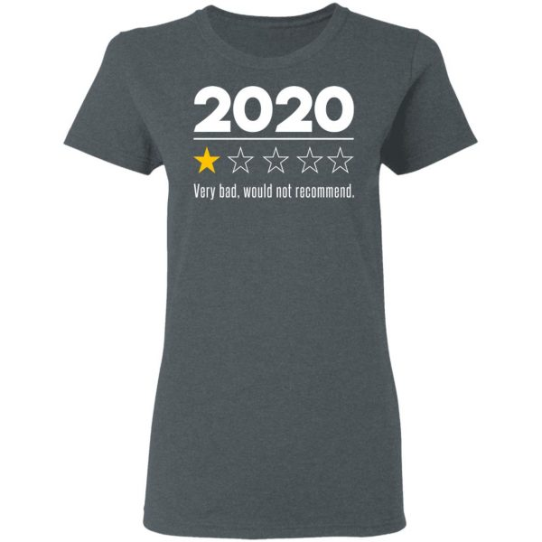 2020 This Year Very Bad Would Not Recommend T-Shirts, Hoodies, Sweatshirt Apparel 8