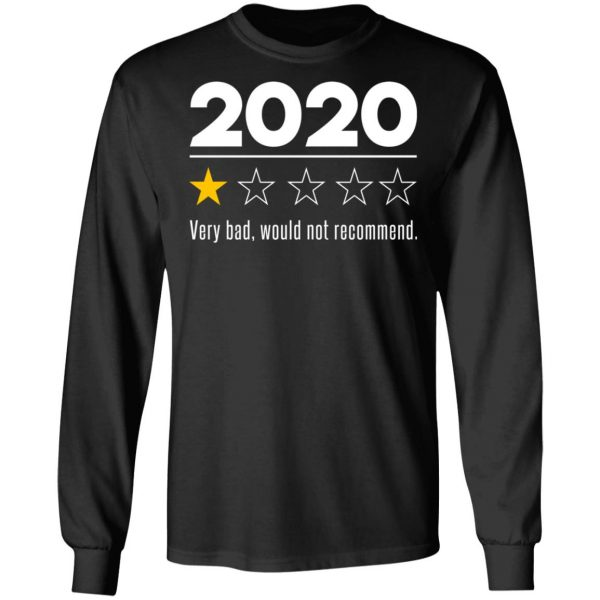 2020 This Year Very Bad Would Not Recommend T-Shirts, Hoodies, Sweatshirt Apparel 11