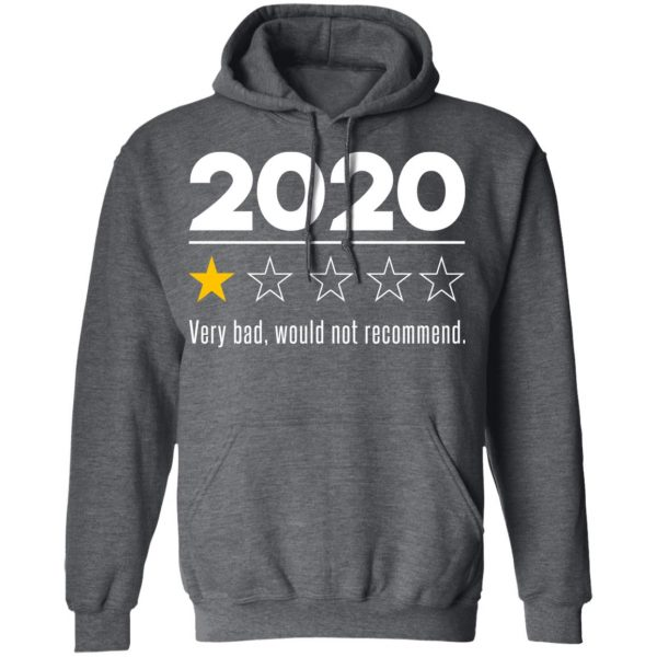 2020 This Year Very Bad Would Not Recommend T-Shirts, Hoodies, Sweatshirt Apparel 14
