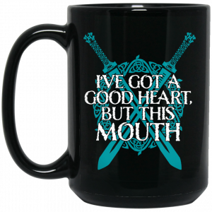 I've Got A Good Heart But This Mouth Shield Maiden Viking Mug