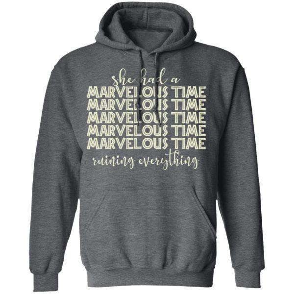 She Had A Marvelous Time T-Shirts, Hoodies, Sweatshirt