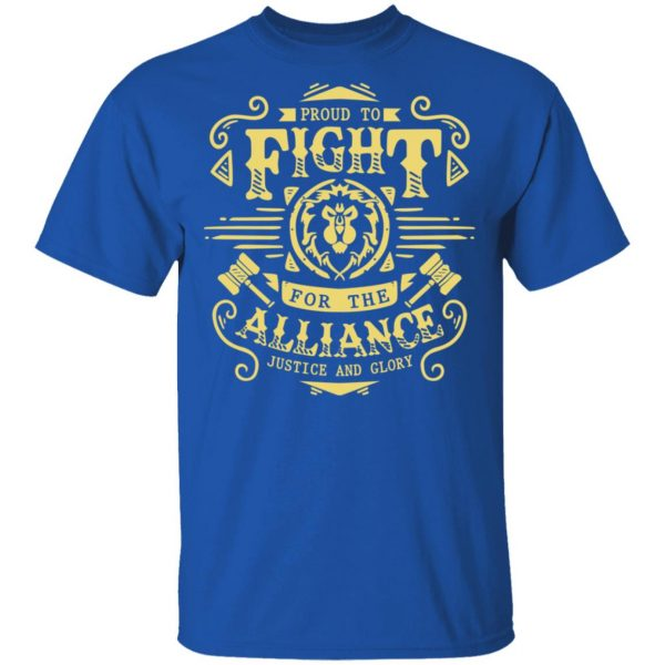 Proud To Fight For The Alliance Justice And Glory T-Shirts, Hoodies, Sweatshirt