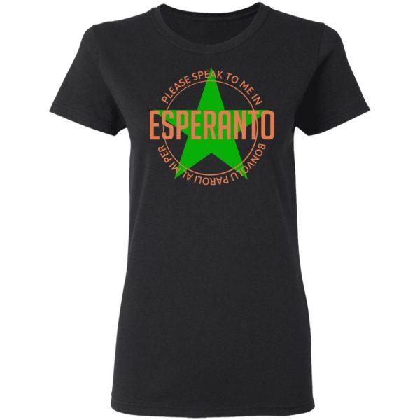 Please Speak To Me In Esperanto Bonvolu Paroli al Mi Per Esperanto T-Shirts, Hoodies, Sweatshirt
