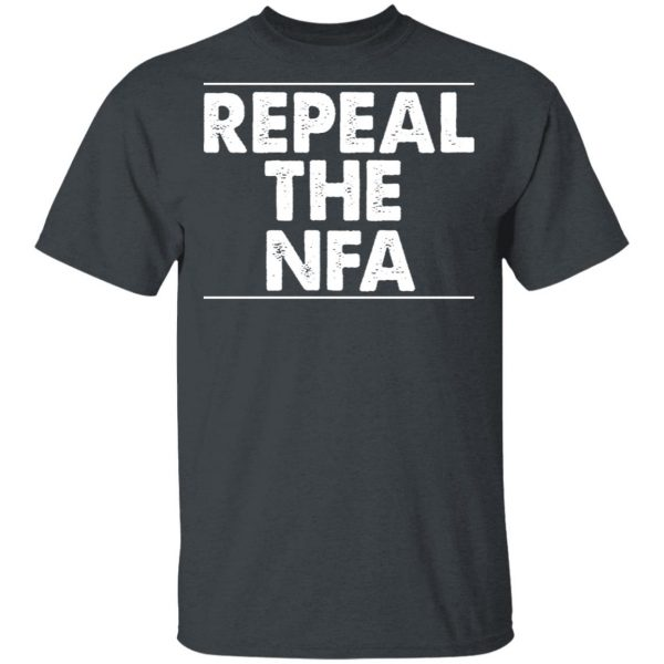 Repeal The NFA T-Shirts, Hoodies, Sweatshirt