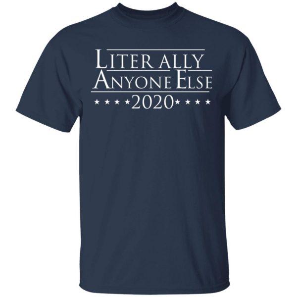 Literally Anyone Else 2020 T-Shirts, Hoodies, Sweatshirt