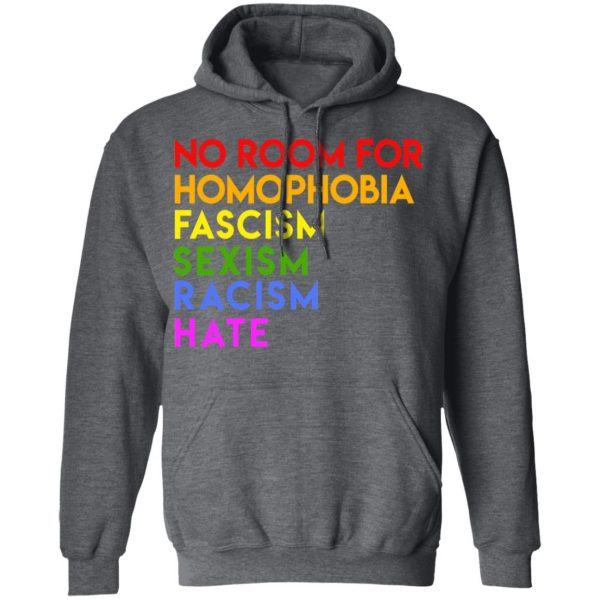 No Room For Homophobia Fascism Sexism Racism Hate LGBT T-Shirts, Hoodies, Sweatshirt
