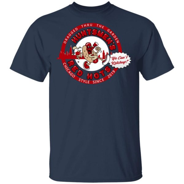 Huntsmen's Red Hots Ya Can't Ketchup Chicago Style 2019 T-Shirts, Hoodies, Sweatshirt