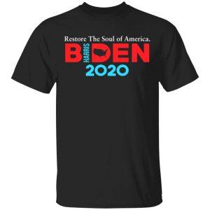 Biden Harris 2020 Restore The Soul Of America T-Shirts, Hoodies, Sweatshirt