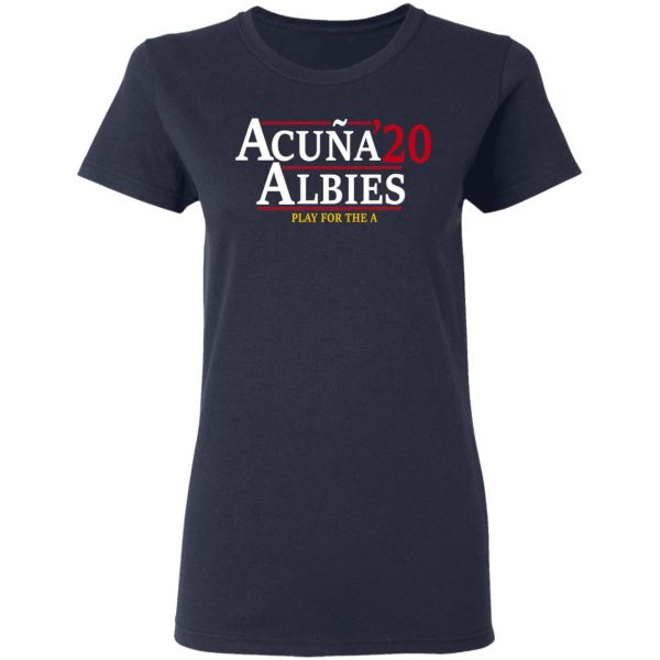 Acuna Albies 2020 Play For The A T-Shirts, Hoodies, Sweatshirt